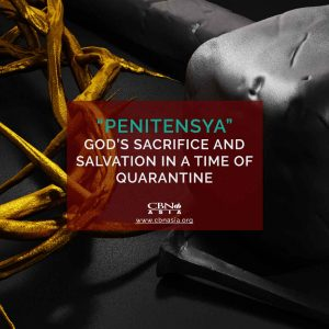 """Penitensya"", God's sacrifice and Salvation in a Time of Quarantine"