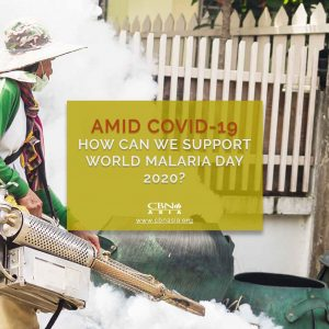 Amid COVID-19, How Can We Support 'World Malaria Day 2020'?