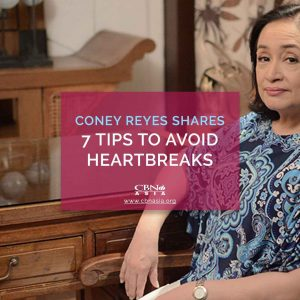 Coney Reyes Shares 7 Tips to Avoid Heartbreaks