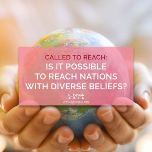 Called to Reach: Is It Possible to Reach Nations with Diverse Beliefs?