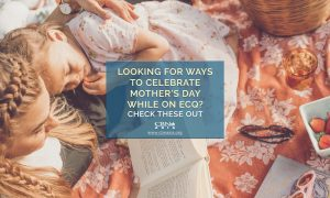 Looking for Ways to Celebrate Mother's Day while on ECQ? Check These Out