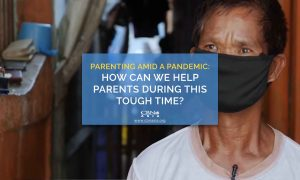 Parenting Amid a Pandemic: How can we Help Parents During this Tough Time?