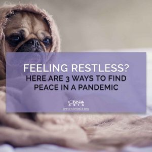 Feeling Restless? Here are 3 Ways to Find Peace in a Pandemic