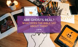 Are Ghosts Real? What Does the Bible Say About Them?