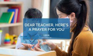 Dear Teacher, Here's a Prayer for You