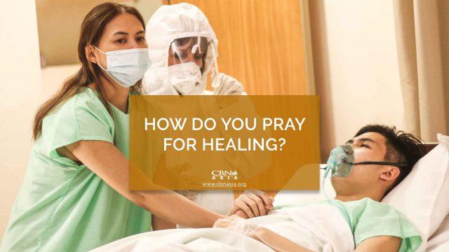 How do You Pray for Healing?