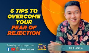 Afraid of Rejection? Here are 6 Tips to Help You Overcome