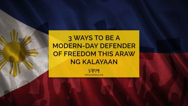3 Ways to be a Modern-Day Defender of Freedom this Araw ng Kalayaan