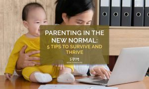 Parenting in the New Normal: 5 Tips to Survive and Thrive
