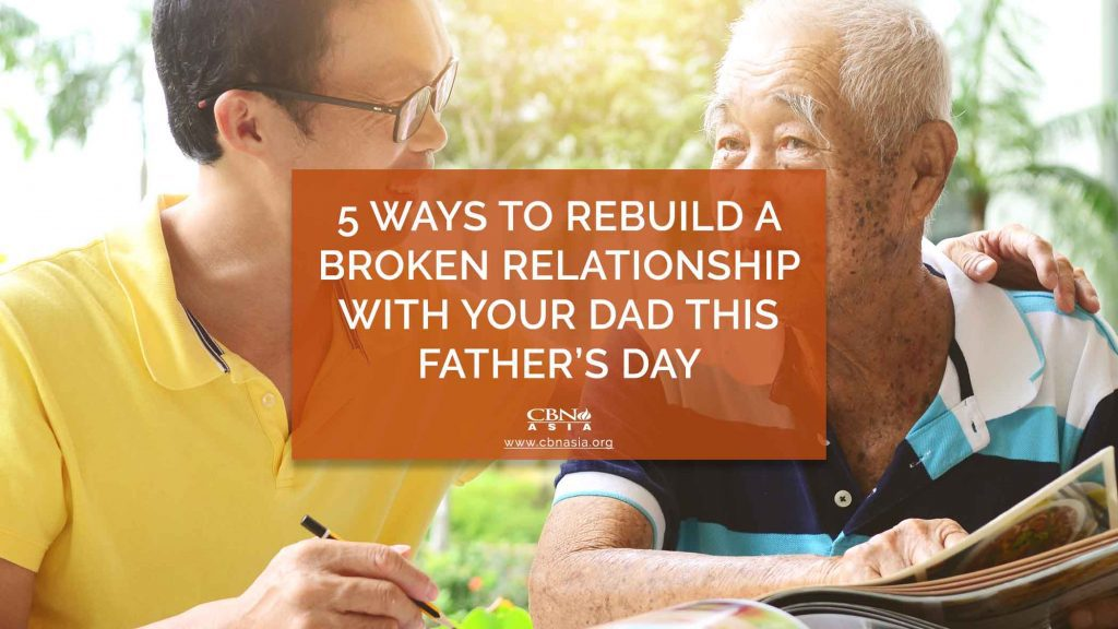 5 Ways to Rebuild a Broken Relationship with Your Dad this Father's Day