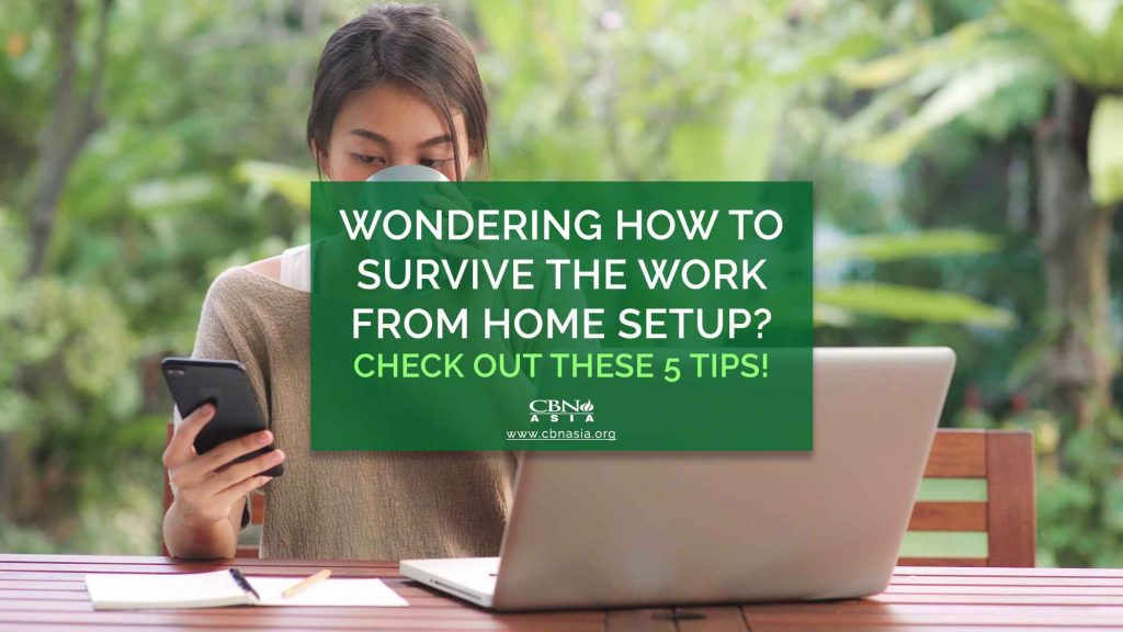 Wondering How to Survive the Work from Home Setup? Check Out these 5 Tips!