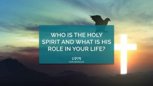 04192021_Who is the Holy Spirit and What is His Role in Your Life_1