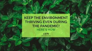 04222021_Keep the Environment Thriving even during the Pandemic! Here's How_1