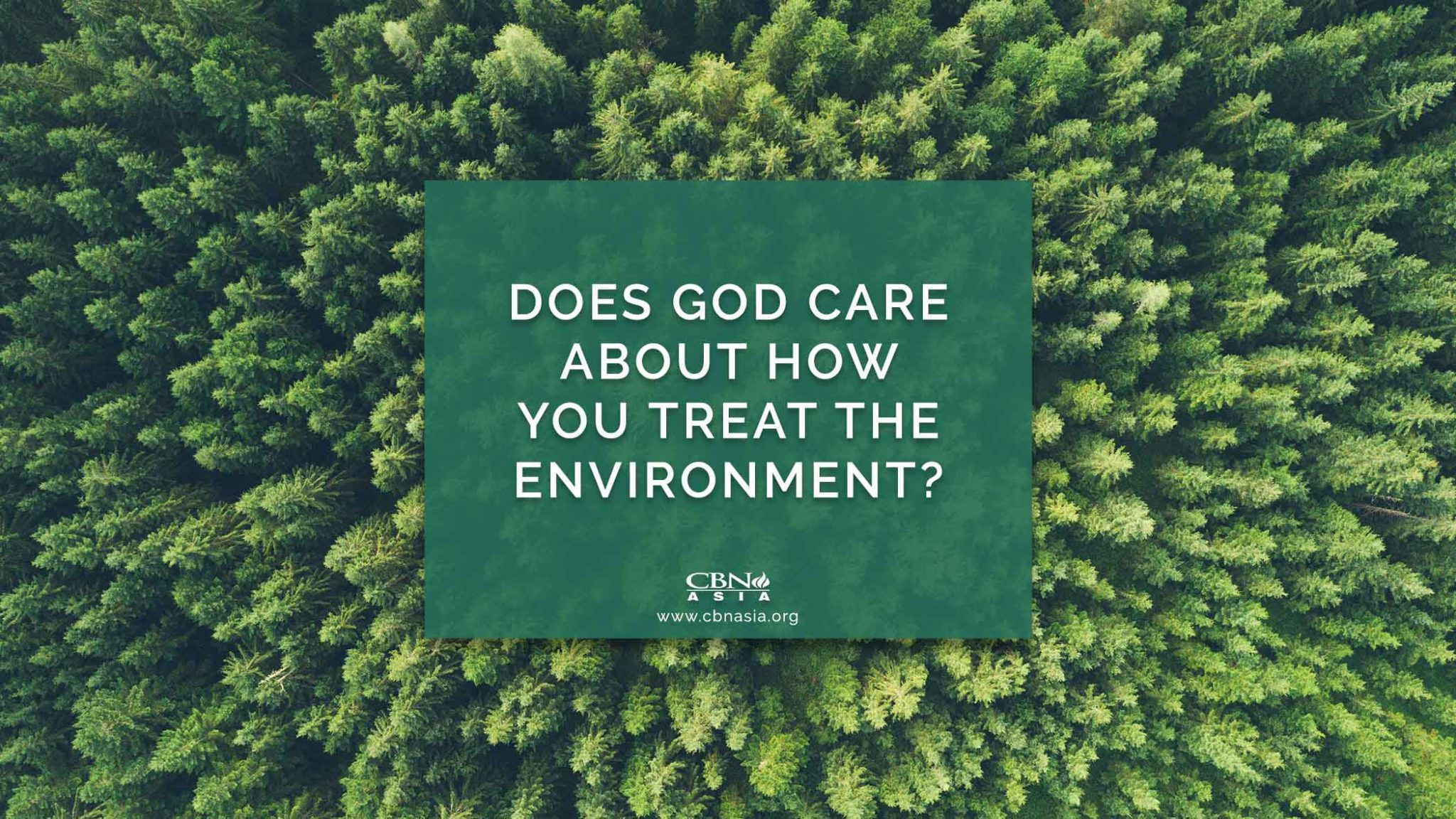 Does God Care About How You Treat the Environment?