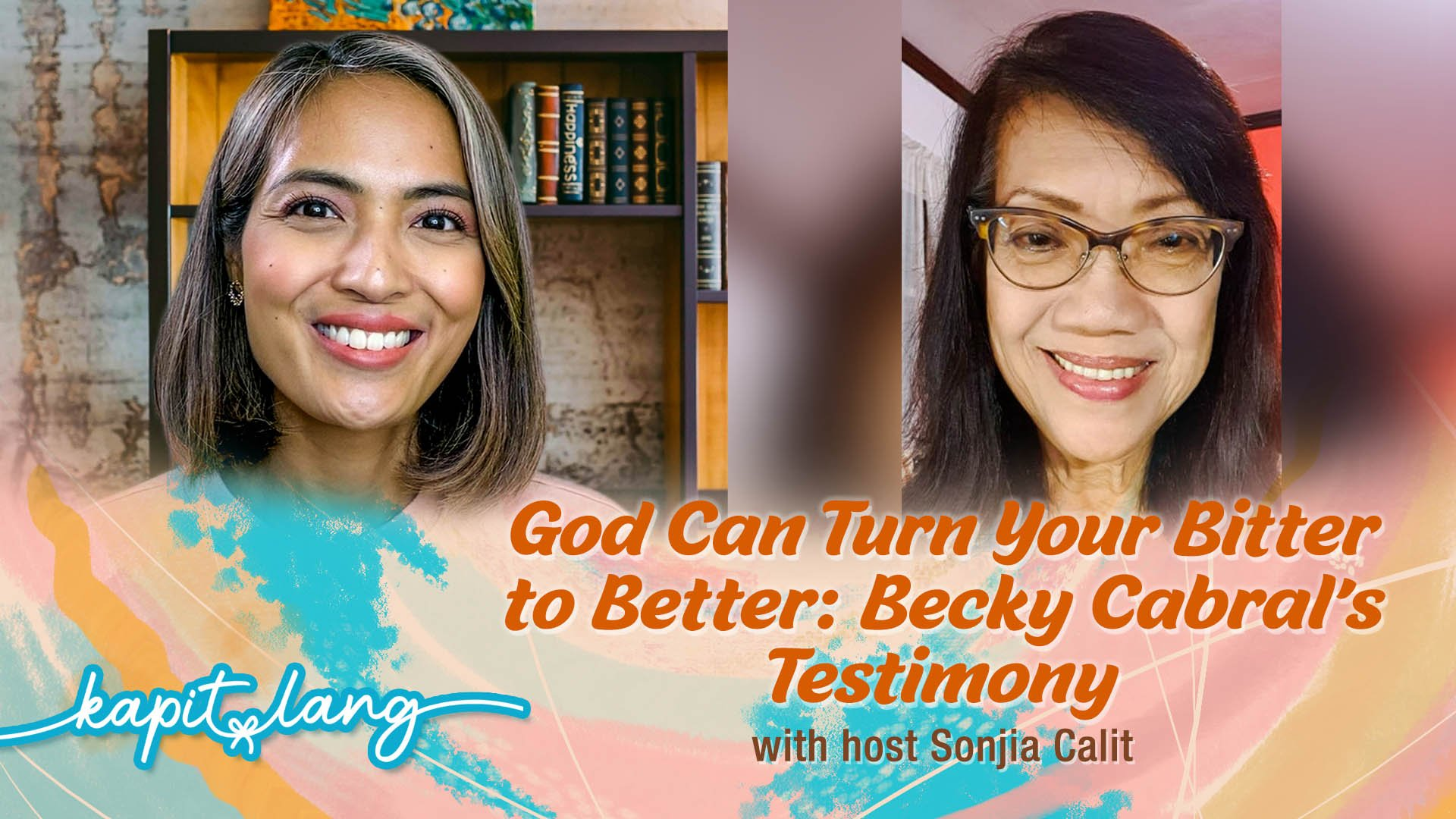 CBN Asia LIVE | God Can Turn Your Bitter to Better | Kapit Lang